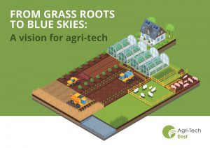 From Grass Roots to Blue Skies - a vision for agri-tech